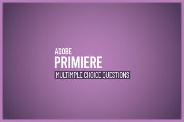 Adobe premiere mcq